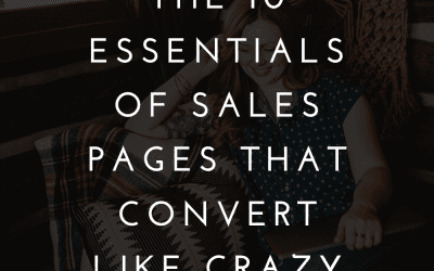 The 10 Essentials of Sales Pages That Convert Like Crazy